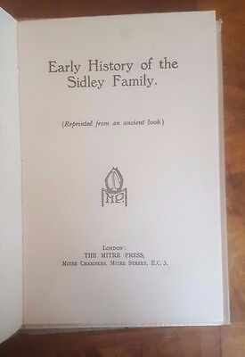 Early History of the Sidley Family No 18 of 100 Copies