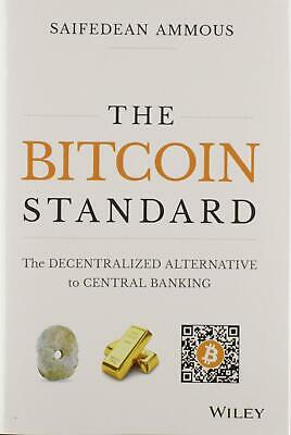 The Bitcoin Standard: The Decentralized Alternative to Central Banking Hardcover