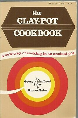 The Clay-Pot Cookbook A New Way of Cooking in an Ancient Pot Georgia Sales