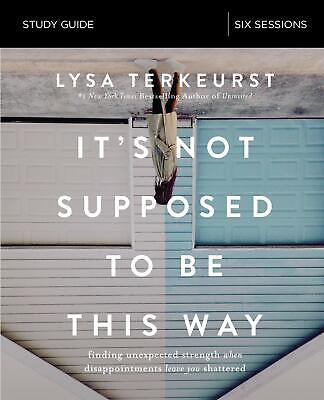 It's Not Supposed to Be This Way Study Guide  Leave by Lysa TerKeurst Paperback