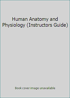 Human Anatomy and Physiology (Instructors Guide) by Spence, Alexander P., Ph.D.