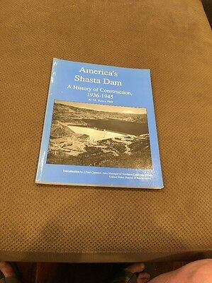AMERICA'S SHASTA DAM HISTORY OF CONSTRUCTION 1936-45 Al Rocca PhD Signed 1994 pb