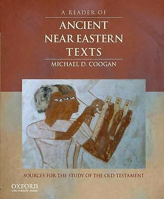 A Reader of Ancient near Eastern Texts : Sources for the Study of the Old...