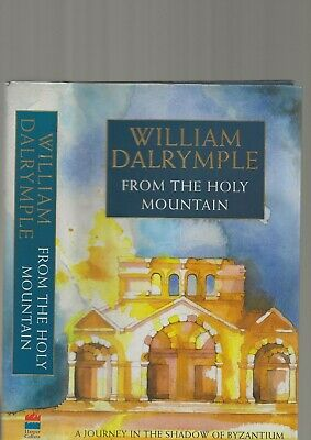 William Dalrymple - From The Holy Mountain - Uk First Edition Travel Book