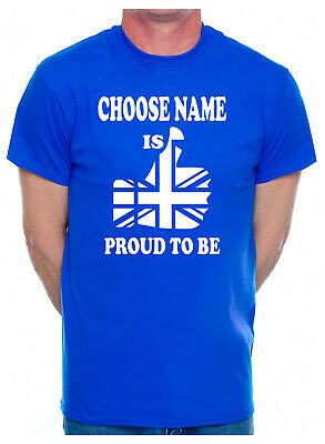 Personalised Mens T-Shirt Funny Birthday Gift Proud To Be British Choose Name