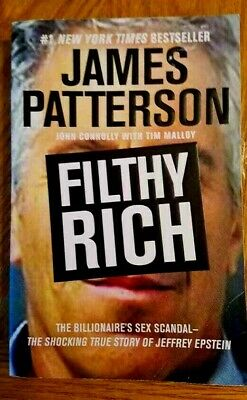 Filthy Rich Sex Scandal Jeffrey Epstein Trade PB James Patterson Connolly Malloy