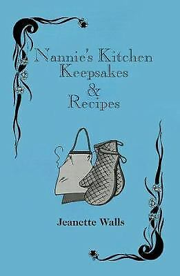 Nannie's Kitchen Keepsakes and Recipes by Jeannette Walls