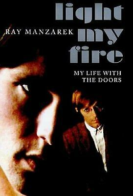 Light My Fire: My Life with The Doors by RAY MANZAREK
