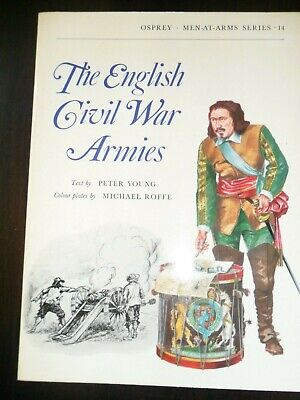 The English Civil War Armies.Men at Arms by Peter Young. Col. Pl. Michael Roffe.