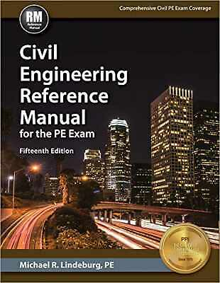 Civil Engineering Reference Manual for the PE Exam 15th     READ DESCRIPTION