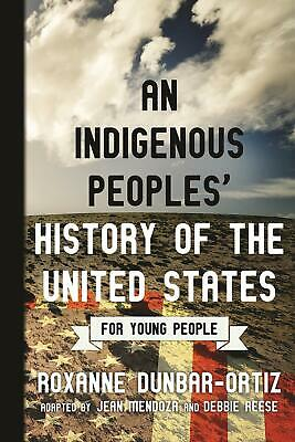 An Indigenous Peoples'History of the United States by Jean Mendoza Paperback