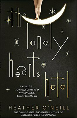 The Lonely Hearts Hotel: the Bailey's Prize longlisted novel,H .9781849163361,