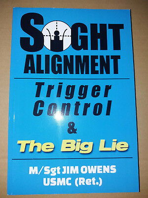 SIGHT ALIGNMENT - Trigger Control & The big lie (J.OWENS) ED. JAFEICA PUBLISHING