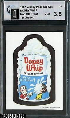 1967 Topps Wacky Packs Die Cut #10 DOPEY WHIP Non DC Proof 1st Graded GAI 3.5