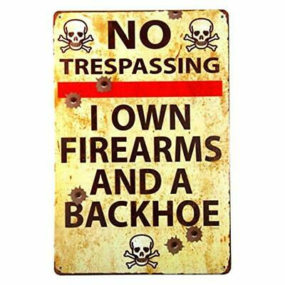 Vintage Look Metal Gun Sign No Trespassing Sign-I Own Firearms and Backhoe