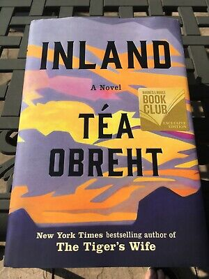 Inland by NYT bestselling author Tea Obrecht, author of The Tiger's Wife