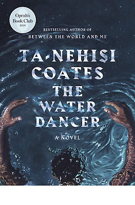 The Water Dancer Oprah's Book Club Novel by Ta-Nehisi Coates  fiction Hardcover