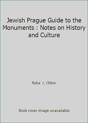 Jewish Prague Guide to the Monuments : Notes on History and Culture