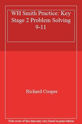 WH Smith Practice: Key Stage 2 PROBLEM SOLVING  9-11,Richard Cooper