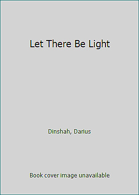 Let There Be Light  (NoDust) by Dinshah, Darius