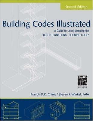 Building Codes Illustrated : A Guide to Understanding the 2006 International Bui