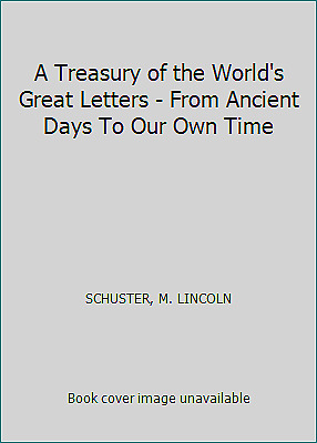 A Treasury of the World's Great Letters - From Ancient Days To Our...  (NoDust)