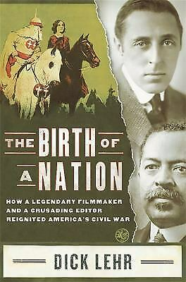 The Birth of a Nation : How a Legendary Filmmaker and a Crusading Editor...