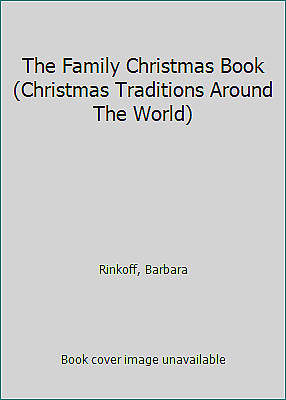 The Family Christmas Book (Christmas Traditions Around The World)