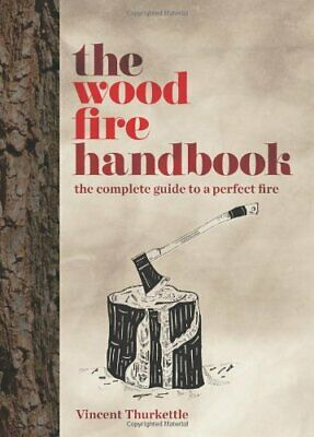 The Wood Fire Handbook by Thurkettle  New 9781845336707 Fast Free Shipping..