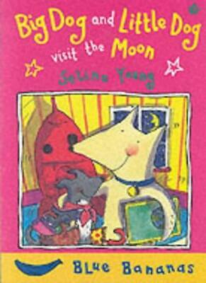 Big Dog and Little Dog Visit the Moon (Blue Bananas),Selina Young