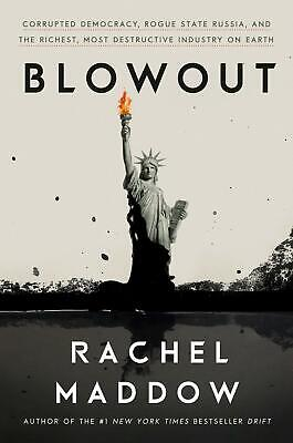 Blowout Corrupted Democracy, Rogue State Russia Earth by Rachel Maddow Hardcover