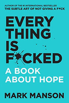 Everything Is F*cked: A Book About Hope by Mark Manson Paperback Bestseller