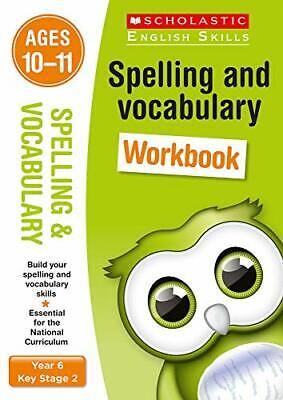 Spelling and Vocabulary Workbook (Year 6) (Scholastic English Skills), Welsh+-