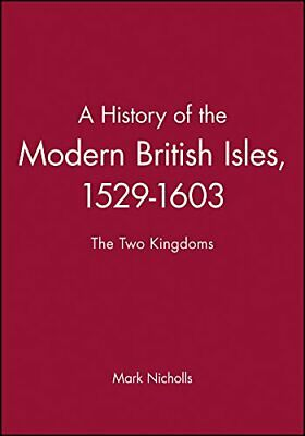 History of the British Isles: The Two Kingdoms , Nicholls+=