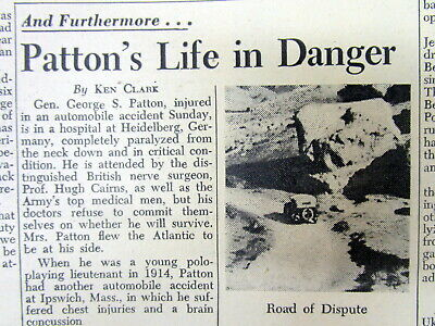 1945 newspaper US WW II General GEORGE PATTON is fatally INJURED inAUTO ACCIDENT