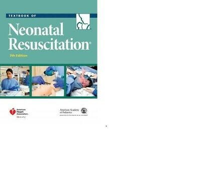Textbook of Neonatal Resuscitation 7th Edition , ISBN: 978-1-61003-024-4