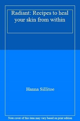 Radiant - Eat Your Way to Healthy Skin, Sillitoe 9780857833921 Free Shipping--