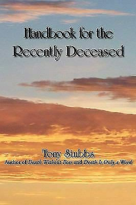 Handbook for the Recently Deceased by Tony Stubbs