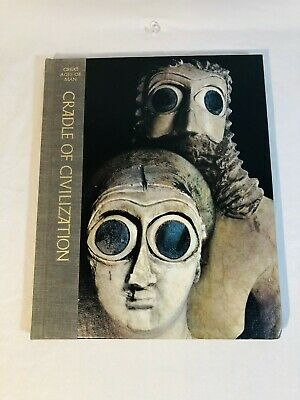 The Great Ages of Man Cradle of Civilization Hardcover 1967