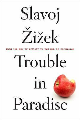 Trouble in Paradise : From the End of History to the End of Capitalism  (NoDust)