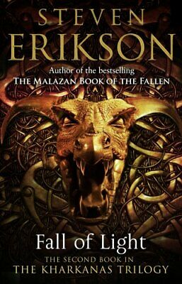 Fall of Light: The Second Book in the Kharkanas Trilogy by Erikson*-