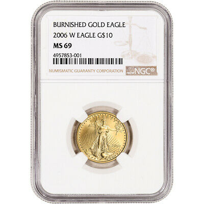 2006 W American Gold Eagle Burnished 1/4 oz $10 - NGC MS69