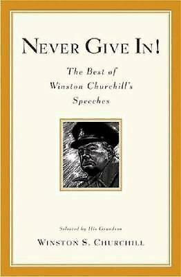 Never Give In! : The Best of Winston Churchill's Speeches  (ExLib)