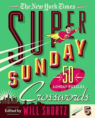 The New York Times Super Sunday Crosswords Volume 5 by The New York Times