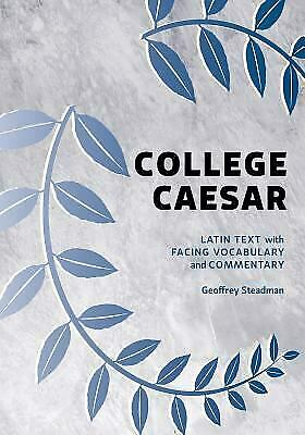 College Caesar : Latin Text with Facing Vocabulary and Commentary