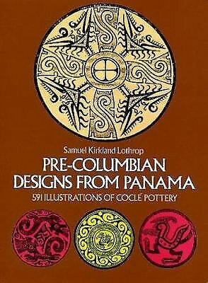 Pre-Columbian Designs from Panama : 591 Illustrations of Cocle Pottery