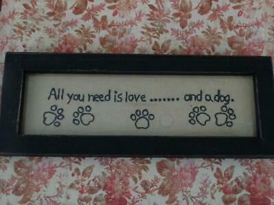 EMBROIDERED FRAMED STITCHERY Primitives by Kathy All you need is love and a dog