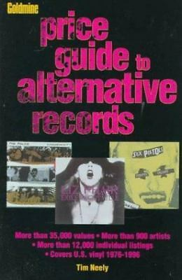 The Goldmine Price Guide to Alternative Records by Tim Neely