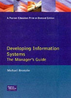Developing Information Systems: The Manager's Guide,Bronzite