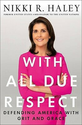 With All Due Respect by Nikki R. Haley Hardcover Women in Politics BRAND NEW